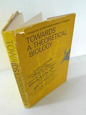 Waddington,TOWARDS A THEORETICAL BIOLOGY.PROLEGOMENA,1969[storia biologia,IUBS