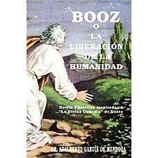 Booz o la LiberaciÓN de la Humanidad : Novela FilosóFica Inspirada en la...
