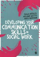 Developing Your Communication Skills in Social Work 9781473975873 | Brand New