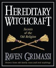Hereditary Witchcraft: Secrets of the Old Religion: By Raven Grimassi