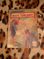 SUR LA ROUTE SANGLANTE - Eugène d'Henry - Ferenczi, L e petit livre, 1947