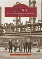 Leuna Leben zwischen Werk und Gartenstadt 1916-1945 Geschichte Bildband Buch AK