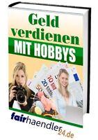 GELD verdienen mit HOBBYs PDF eBook eBuch Hobbies JOB Ratgeber Beruf € E-LIZENZ