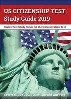 Us Citizenship Test Study Guide 2019: Civics Test Study Guide for the Naturaliza