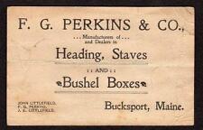 1860's- 1880's ERA BUCKSPORT MAINE*F G PERKINS & CO*HEADING STAVES BUSHEL BOXES