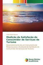 Medicao Da Satisfacao Do Consumidor de Servicos de Turismo (Paperback or Softbac