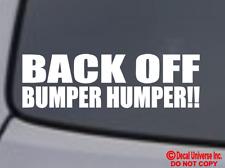 """BACK OFF BUMPER HUMPER!"" Vinyl Decal Sticker Car Back Window My Ass Get Funny"