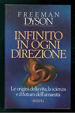 DYSON FREEMAN INFINITO IN OGNI DIREZIONE RIZZOLI 1989 FISICA PRIMA EDIZIONE