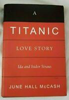 2012 Signed 1st,June Hall McCash A TITANIC LOVE STORY: Ida & Isidor Straus, HBDJ
