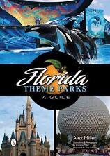 Florida Theme Parks: A Guide, , Miller, Alex, Very Good, 2013-05-28,