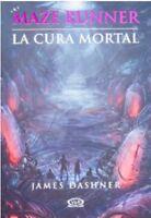 3 - La cura mortal - Maze Runner (Spanish Edition) by  James Dashner