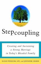 Stepcoupling: Creating and Sustaining a Strong Marriage in Today's Blended Famil