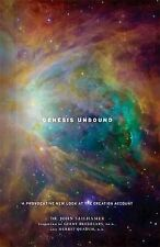 NEW Genesis Unbound: A Provocative New Look at the Creation Account