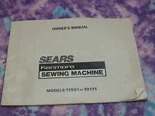 Original Vintage Sears KENMORE Sewing Machine Model 11551 or 10111 Owners Manual