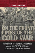 On the Front Lines of the Cold War: An American Correspondents Journal-ExLibrary