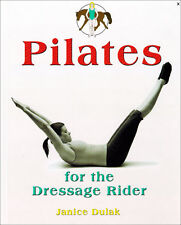 Pilates for the Dressage Rider with Janice Dulak!