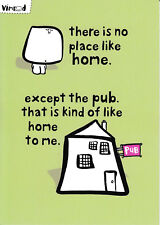 No Place Like Home - Funny Humour Card ~ FREE POSTAGE UK