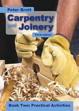 Carpentry and Joinery: Book 2: Practical Activities by Peter Brett...
