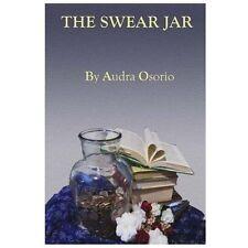 The Swear Jar by Audra Osorio (2013, Paperback)