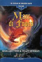 Mare di fuoco. Il ciclo di Death Gate: 3 -Weis, Hickman- Libro nuovo in offerta!