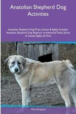 Anatolian Shepherd Dog Activities Anatolian Shepherd Dog Tricks, Games and.