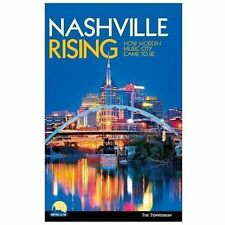 Nashville Rising : How Modern Music City Came To Be (2013, Hardcover)