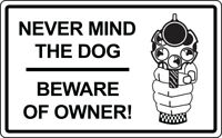 Sign Never Mind The Dog Beware Of Owner Gun Warning Retail Store Business Sign