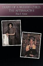 Diary of a Bullied Child : The Aftermath I by Tina L. Croom (2011, Paperback)