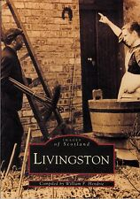 IMAGES OF SCOTLAND: LIVINGSTON history shale oil west lothian