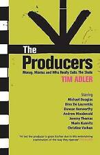 The Producers: Money, Movies and Who Calls the Shots by Tim Adler (Paperback, 2…