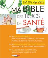 MA BIBLE DES TRUCS DE SANTE - SOPHIE LACOSTE