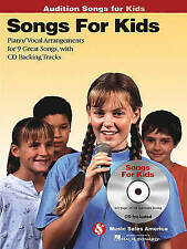 Songs for Kids - Audition Songs: Piano/Vocal/Guitar Arrangements with CD Backing