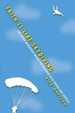 Faith Is Like Skydiving: And Other Memorable Images for Dialogue with-ExLibrary