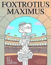 FoxTrotius Maximus: A FoxTrot Treasury - Acceptable - Amend, Bill - Paperback