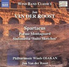 Jan Van der Roost: Spartacus - Poeme Montagnard - Sinfonietta 'Suito Sketches',
