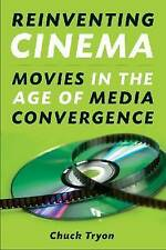 NEW Reinventing Cinema: Movies in the Age of Media Convergence by Chuck Tryon