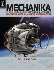 Mechanika, Revised and Updated: Creating the Art of Space, Aliens, Robots and Sci-Fi by Doug Chiang (Paperback, 2015)