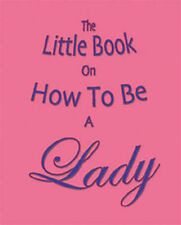 The Little Book on How to be a Lady, Thomas, Amanda, Very Good Book