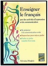 ENSEIGNER LE FRANÇAIS - SYLVAINE HIGGINS - RETZ 2001 - LIVRE EN BON ÉTAT
