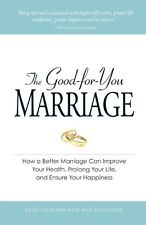 The Good-for-You Marriage: How being married can i