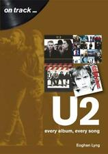 U2: Every Album, Every Song by Eoghan Lyng (author)