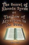 Secret of Rhonda Byrne or the Law of Attraction in the Bible: By Ben David