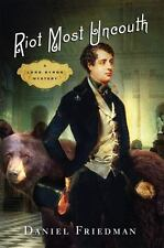 Amazing historical mystery novel! Riot Most Uncouth by Daniel Friedman