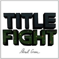"TITLE FIGHT ""FLORAL GREEN""  VINYL LP NEW!"