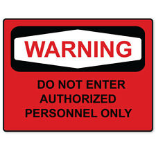 """WARNING Authorized personnel only sign sticker 6"""" x 4"""""""