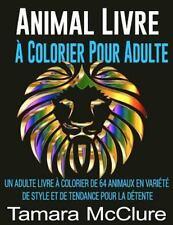 Animal Livre à Colorier Pour Adulte : Un Adulte Livre à Colorier de 64...