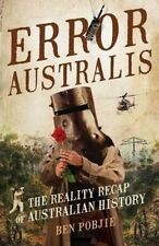 Error Australis by Ben Pobjie (Trade Paperback) NEW, FREE POST WITHIN AUSTRALIA