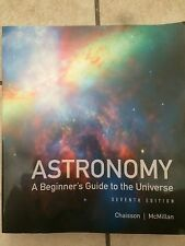 Astronomy : A Beginner's Guide to the Universe by Steve McMillan and Eric...