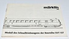 Märklin Ersatz- Bed.- Anleitung Betriebsanleitung Beschreibung zum SVT 137 Trieb