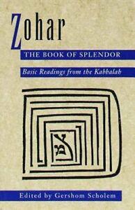 Zohar: The Book of Splendor: Basic Readings from the Kabbalah by Gershom Scholem